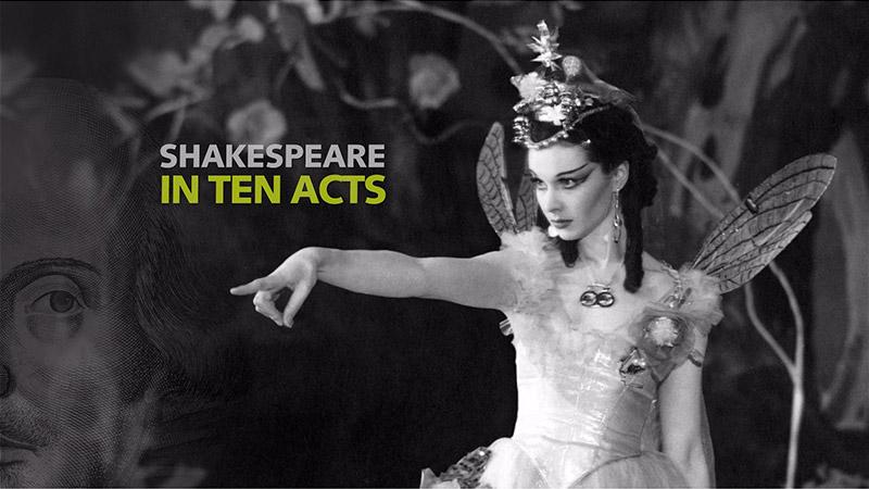 Shakespeare in Ten Acts